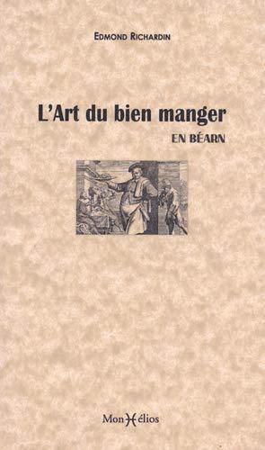 L'ART DU BIEN MANGER EN BEARN: RICHARDIN EDMOND