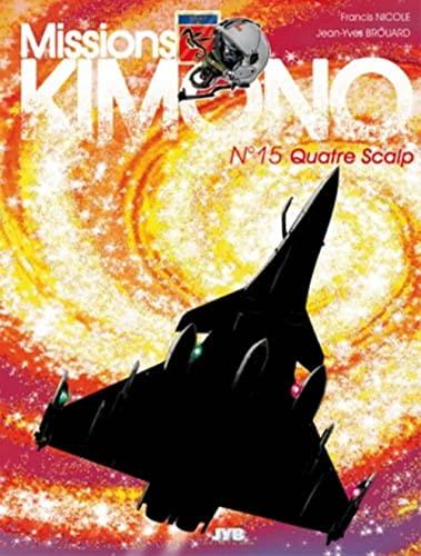Mission Kimono Vol 15 Quatre Scalp: Brouard Jean Yves