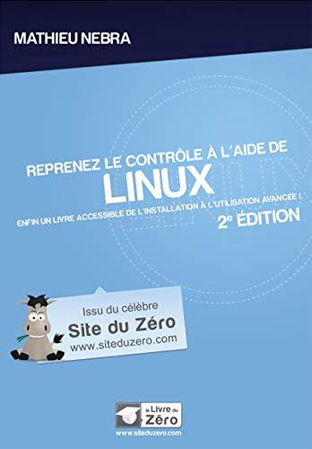Reprenez le contrôle à l'aide de Linux - 2e édition