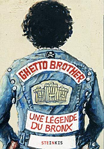 GHETTO BROTHER, Une Légende du Bronx