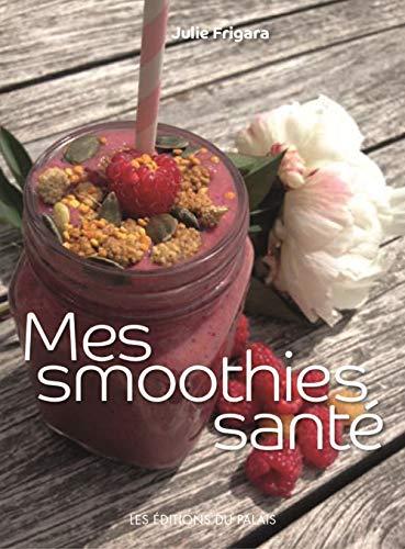 SMOOTHIES SANTE -MES-: FRIGARA JULIE