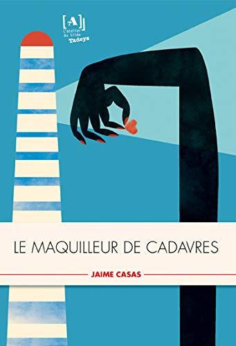 MAQUILLEUR DE CADAVRE -LE-: CASAS JAIME
