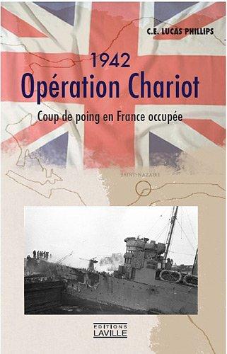 1942, Opération Chariot : Coup de poing en France occupée: C.E. Phillips