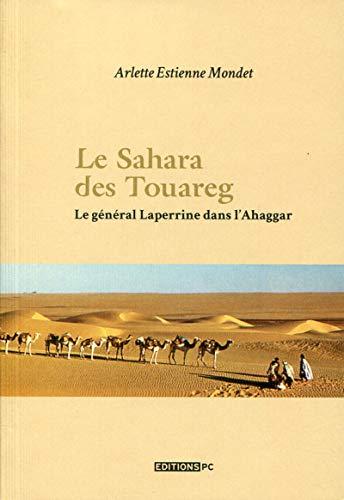 Le Sahara des touareg: Le général Laperinne: Arlette Estienne Mondet