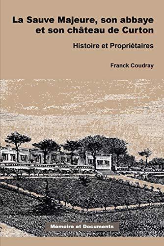La Sauve Majeure, Son Abbaye et Son: Franck Coudray
