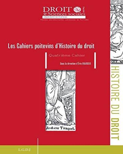 Les cahiers poitevins d'histoire du droit t.4: Eric Gojosso