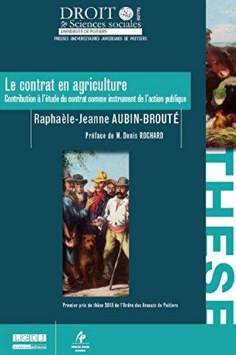 Le contrat en agriculture. Contribution à l étude du contrat comme instrument de l ...