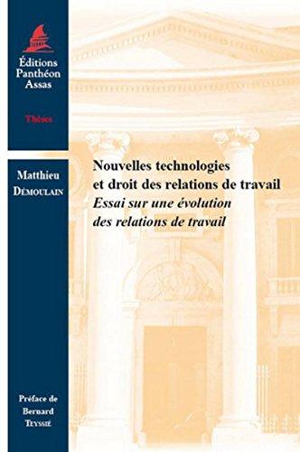 Nouvelles technologies et droit des relations de travail: Matthieu Demoulain