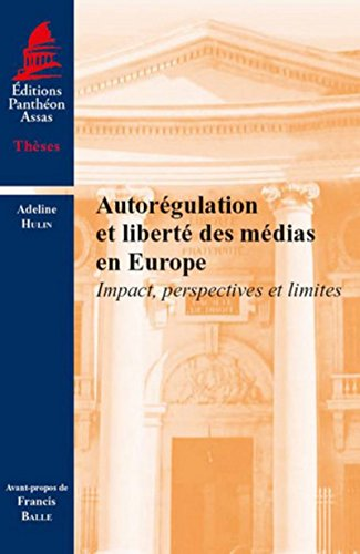 Autorégulation et liberté des médias en Europe : Impact, perspectives et ...