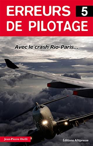 Erreurs de pilotage t.5: Jean Pierre Otelli