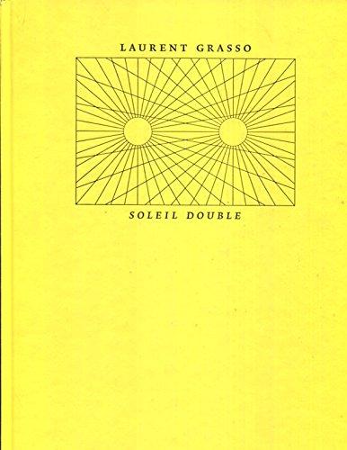 Laurent Grasso: Soleil Double: Grasso, Laurent and