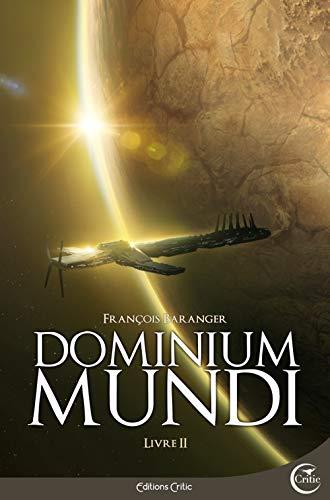 Dominium Mundi, livre II: Baranger, Fran�ois