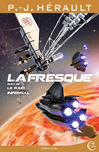 Fresque (La) - Raid infernal (Le): H�rault, P.-J.