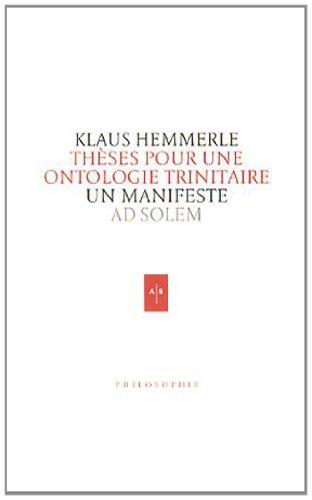 Thèses pour une ontologie trinitaire: Klaus Hemmerle