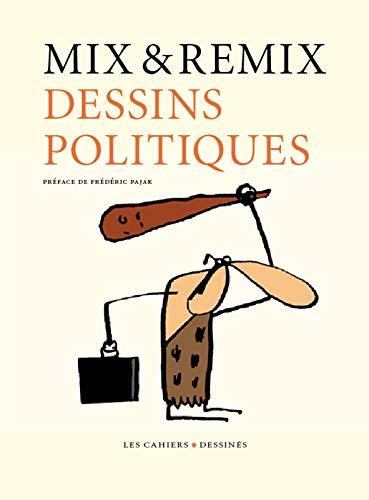 DESSINS POLITIQUES: MIX ET REMIX