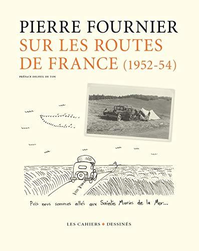 SUR LES ROUTES DE FRANCE 1952 1954: FOURNIER PIERRE