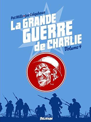 Grande Guerre de Charlie (La), t. 04: Mills, Pat