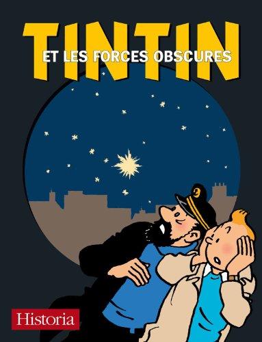 Tintin et les forces obscures : Rêve, voyance, hypnose, radiesthésie, tél&...
