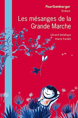 MESANGES DE LA GRANDE MARCHE -LES-: DELAHAYE G FARDET M