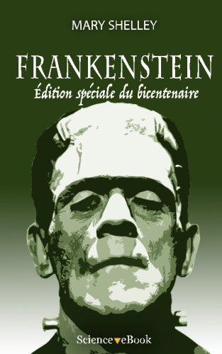 Frankenstein: Edition Speciale Du Bicentenaire (Paperback): Mary Shelley