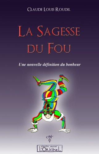 SAGESSE DU FOU -LA-: ROUDIL CLAUDE LOUIS