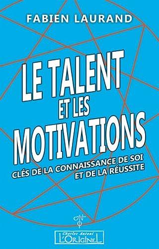 TALENT ET LES MOTIVATIONS -LE-: LAURAND FABIEN
