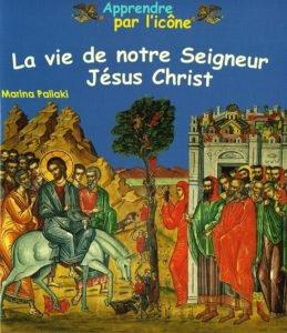 La vie de notre Seigneur Jésus Christ: Marina Paliaki