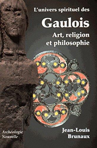 9791091458221: L'univers spirituel des Gaulois : art, religion et philosophie