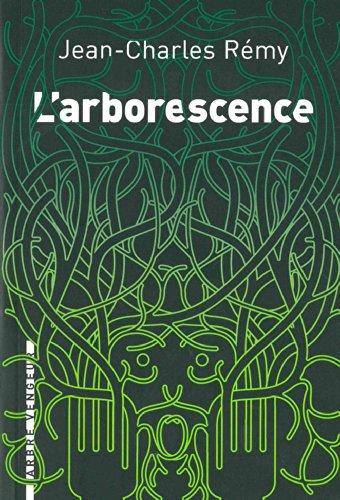 Arborescence (L'): R�my, Jean-Charles