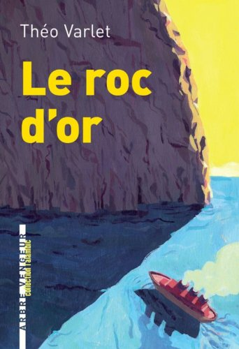 Roc d'or (Le): Varlet, Th�o