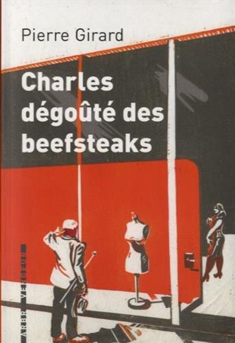 Charles dégoûté des beefsteaks: Girard, Pierre