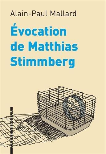 EVOCATION DE MATTHIAS STIMMBERG: MALLARD ALAIN PAUL
