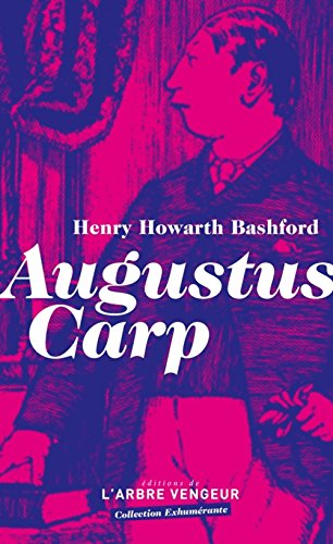 Augustus Carp: Bashford, Henry Howarth