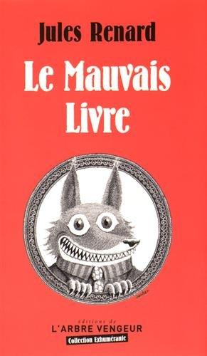 Mauvais livre (Le) [nouvelle édition]: Renard, Jules