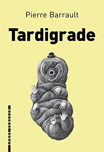 TARDIGRADE: BARRAULT PIERRE