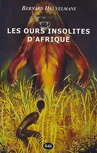 9791091506298: Les Ours Insolites d'Afrique (Bibliothèque Heuvelmansienne) (Volume 4) (French Edition)