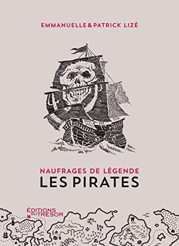 Naufrages de légende: les pirates: Lize, Patrick