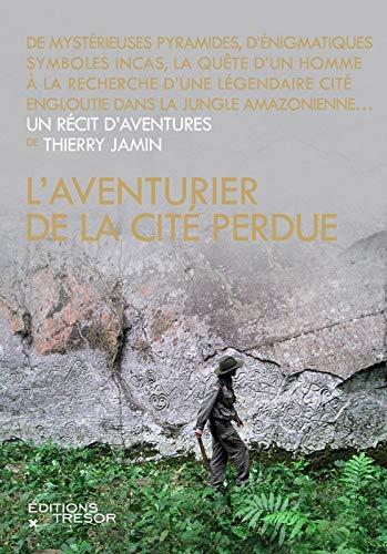AVENTURIER DE LA CITE PERDUE -L'-: JAMIN THIERRY