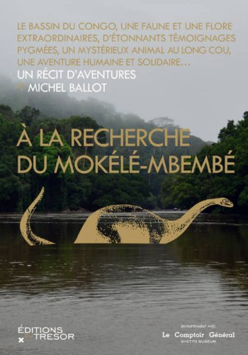 A la recherche du Mokélé-Mbembé: Ballot, Michel