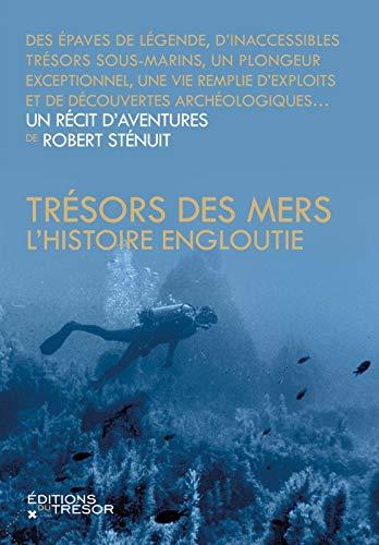 TRESOR DES MERS L HISTOIRE ENGLOUTIE: STENUIT ROBERT