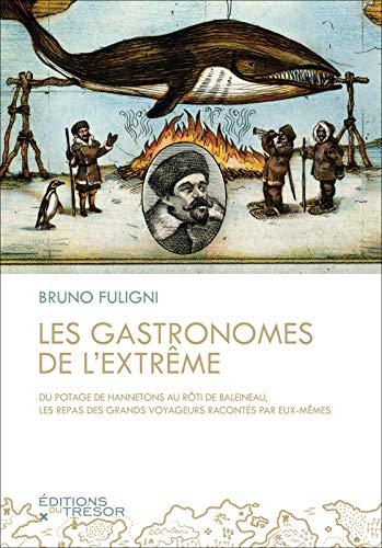 Gastronomes de l'extrême (Les): Fuligni, Bruno