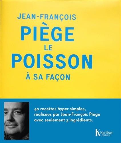 JEAN-FRANCOIS PIEGE LE POISSON A SA FACO: PIEGE JEAN FRANCOIS