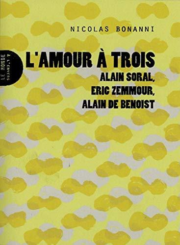 L'amour à trois : Alain Soral, Eric: Nicolas Bonanni
