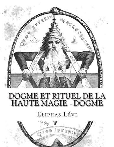 Dogme Et Rituel de la Haute Magie: Levi, Eliphas
