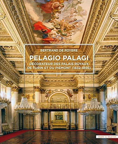 9791092054675: Pelagio Palagi : Architecte de la cour de Piémont-Sardaigne au XIXe siècle