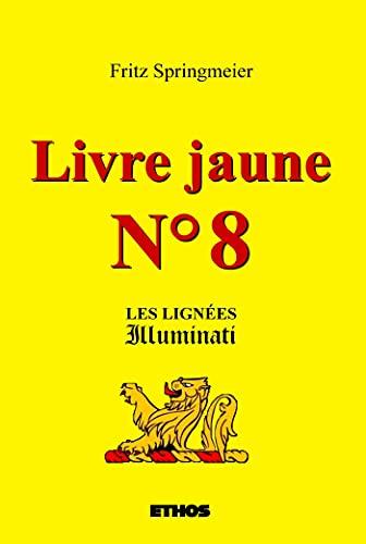 Stock image for Livre jaune n°8: Les lignées Illuminati for sale by CENTRAL MARKET