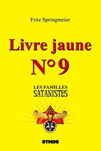 Stock image for Livre jaune n°9: Les familles satanistes for sale by CENTRAL MARKET