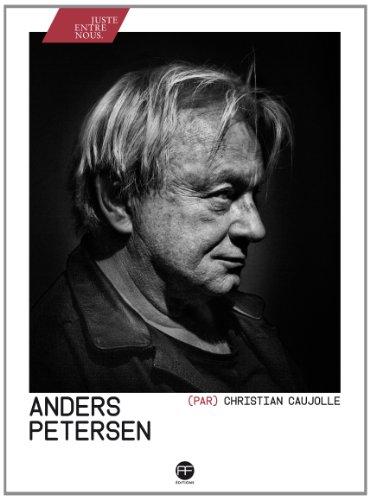 Anders Petersen par Christian Caujolle: Anders Petersen; Christian