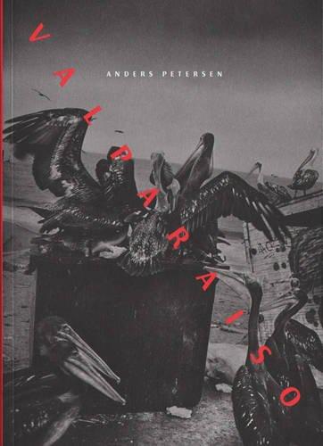 Valparaiso: Anders Petersen
