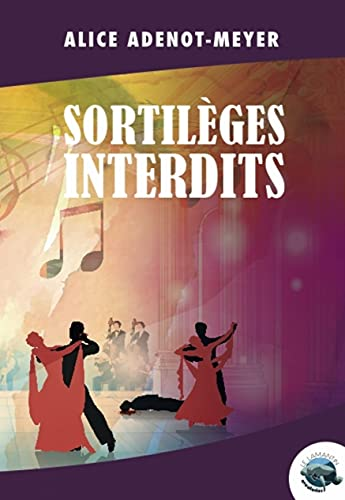 Sortil?ges interdits (Le Lamantin aventurier) (French Edition): Adenot-Meyer, Alice